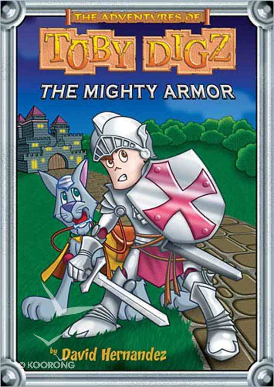The Mighty Armor (#02 in Toby Digz Series) Paperback