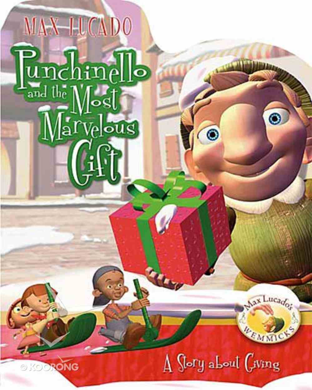 Wemmicks: Punchinello and the Most Marvelous Gift (Wemmicks Collection) Board Book