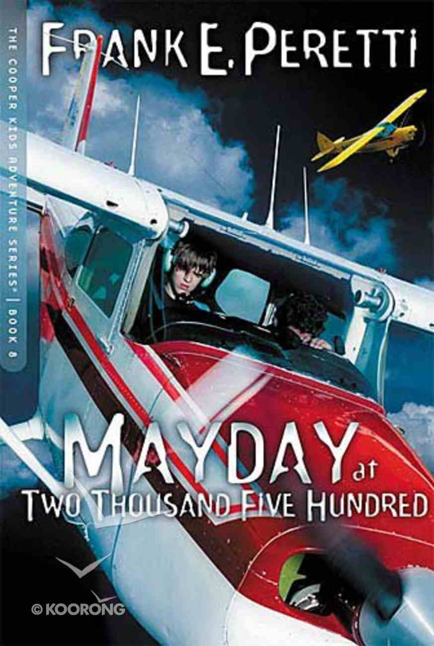 Mayday At Two Thousand Five Hundred (#08 in Cooper Kids Series) Paperback
