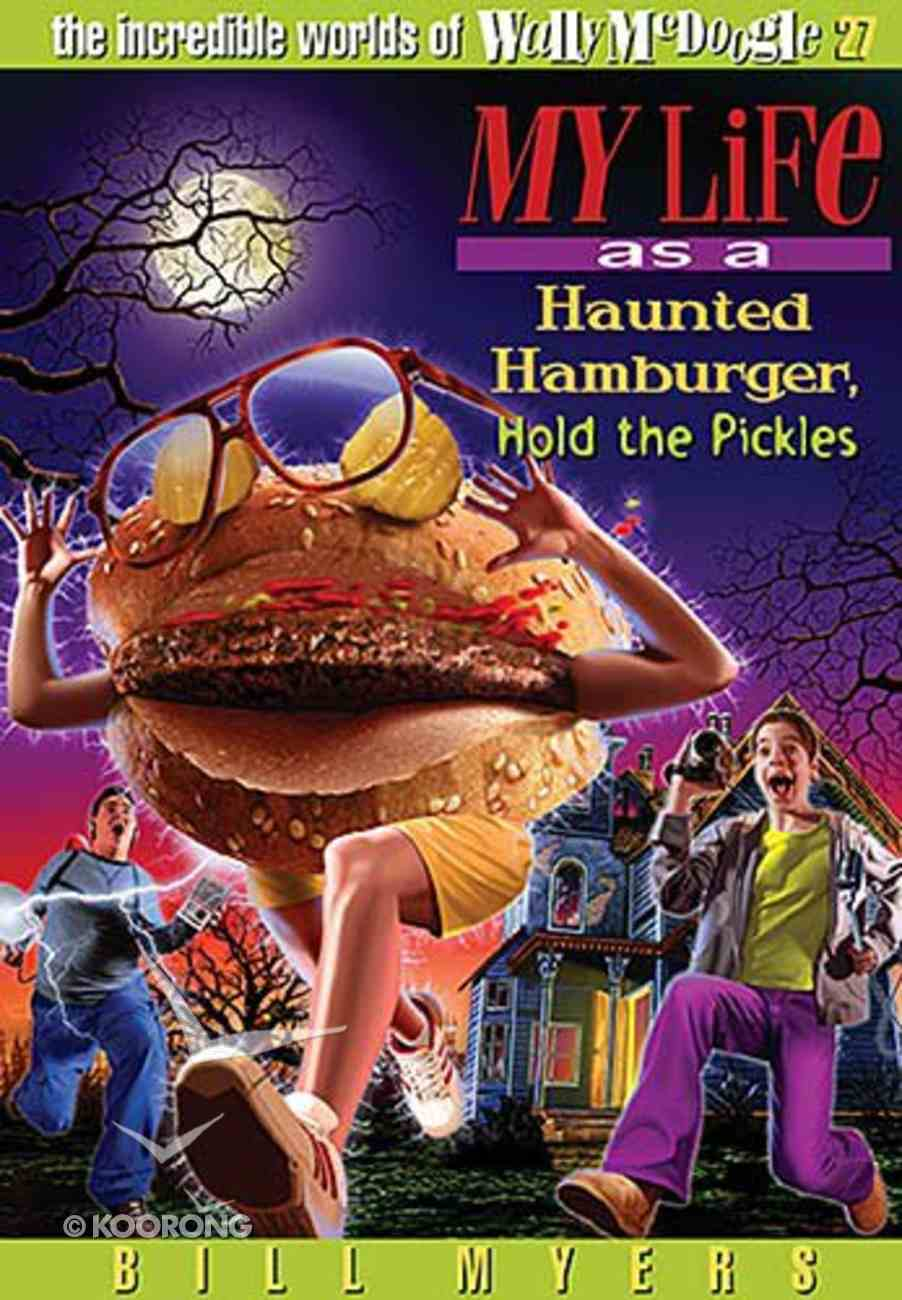 My Life as a Haunted Hamburger, Hold the Pickles (#27 in Wally Mcdoogle Series) Paperback
