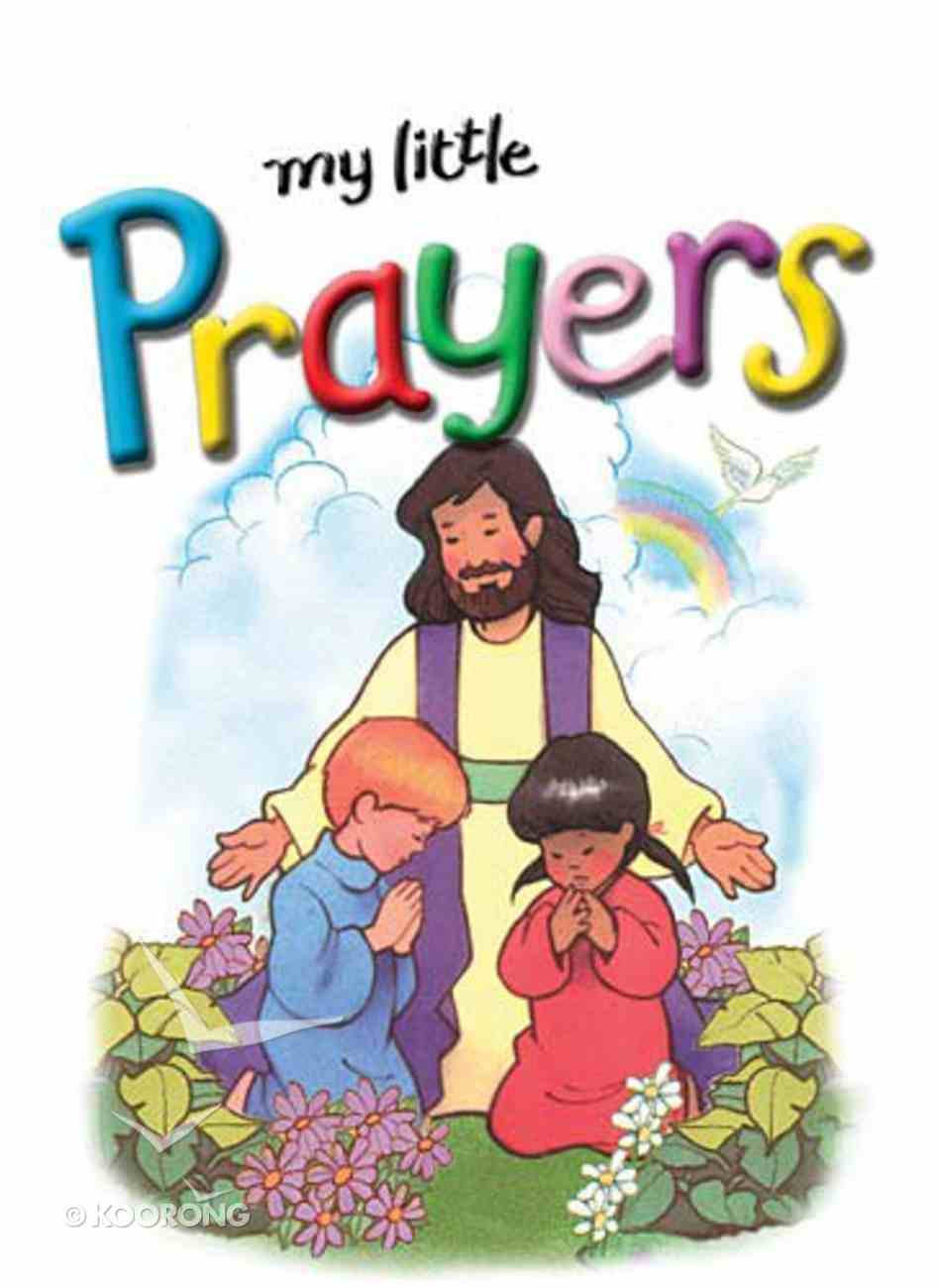 My Little Prayers (My Little Bible Series) Hardback