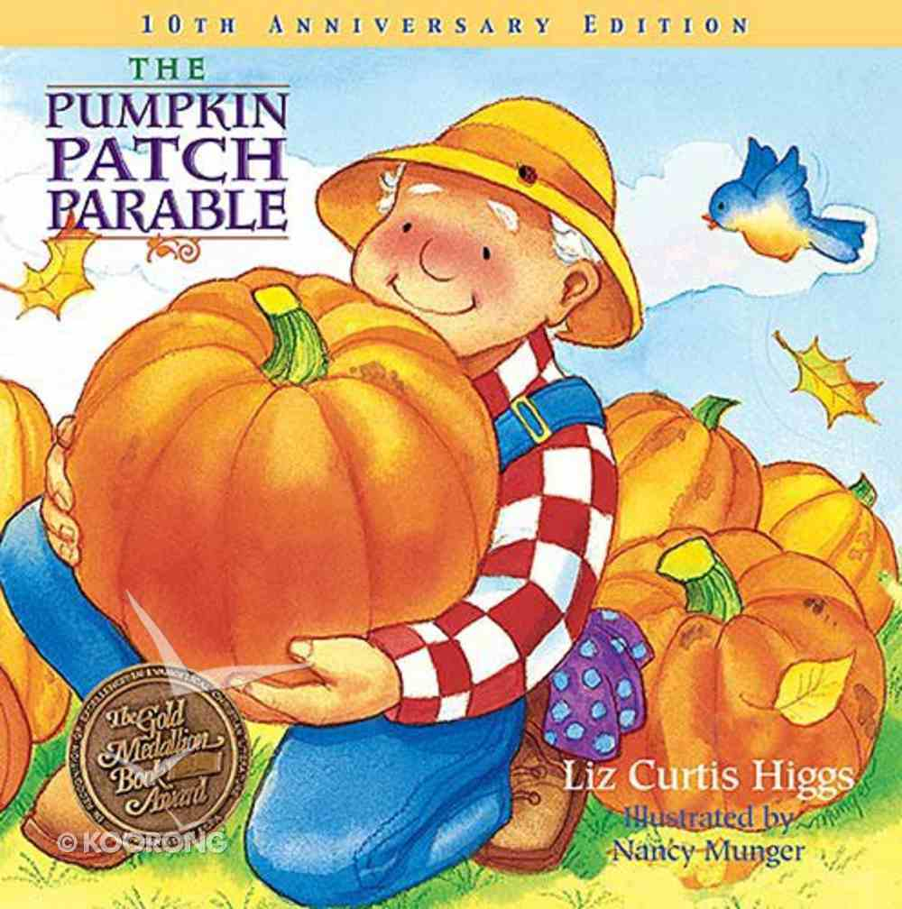 The Pumpkin Patch Parable (10th Anniversary Edition) Hardback