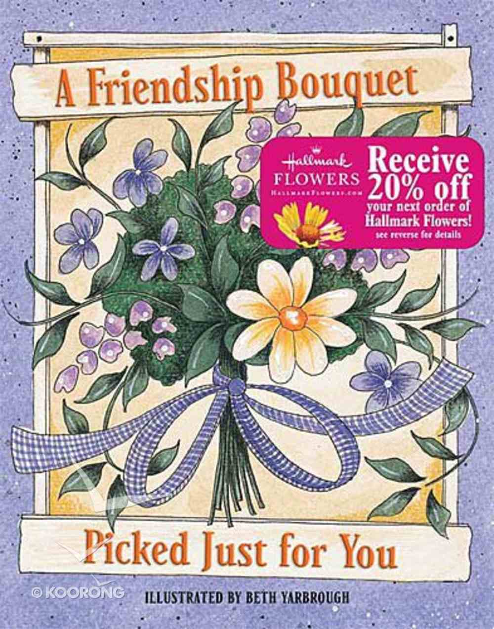 A Friendship Bouquet Picked Just For You Hardback