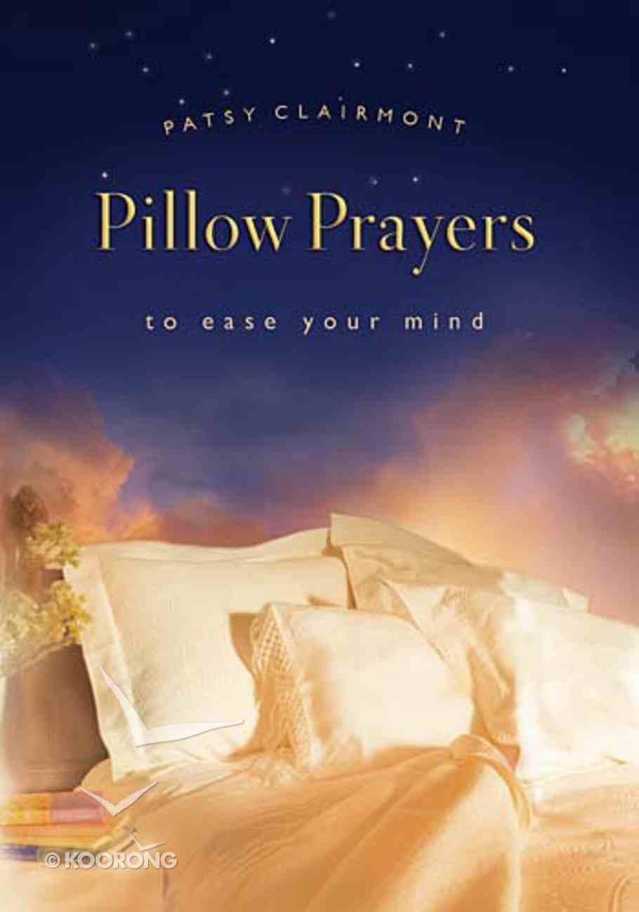 Pillow Prayers to Rest Your Mind Hardback