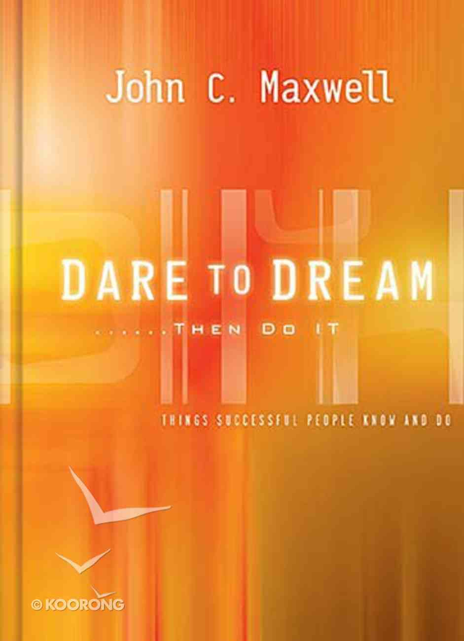 Dare to Dream... Then Do It Hardback