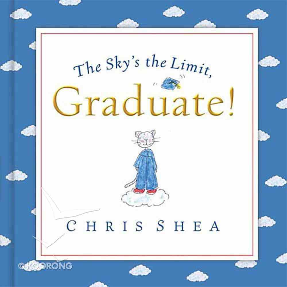 The Sky's the Limit, Graduate! Hardback