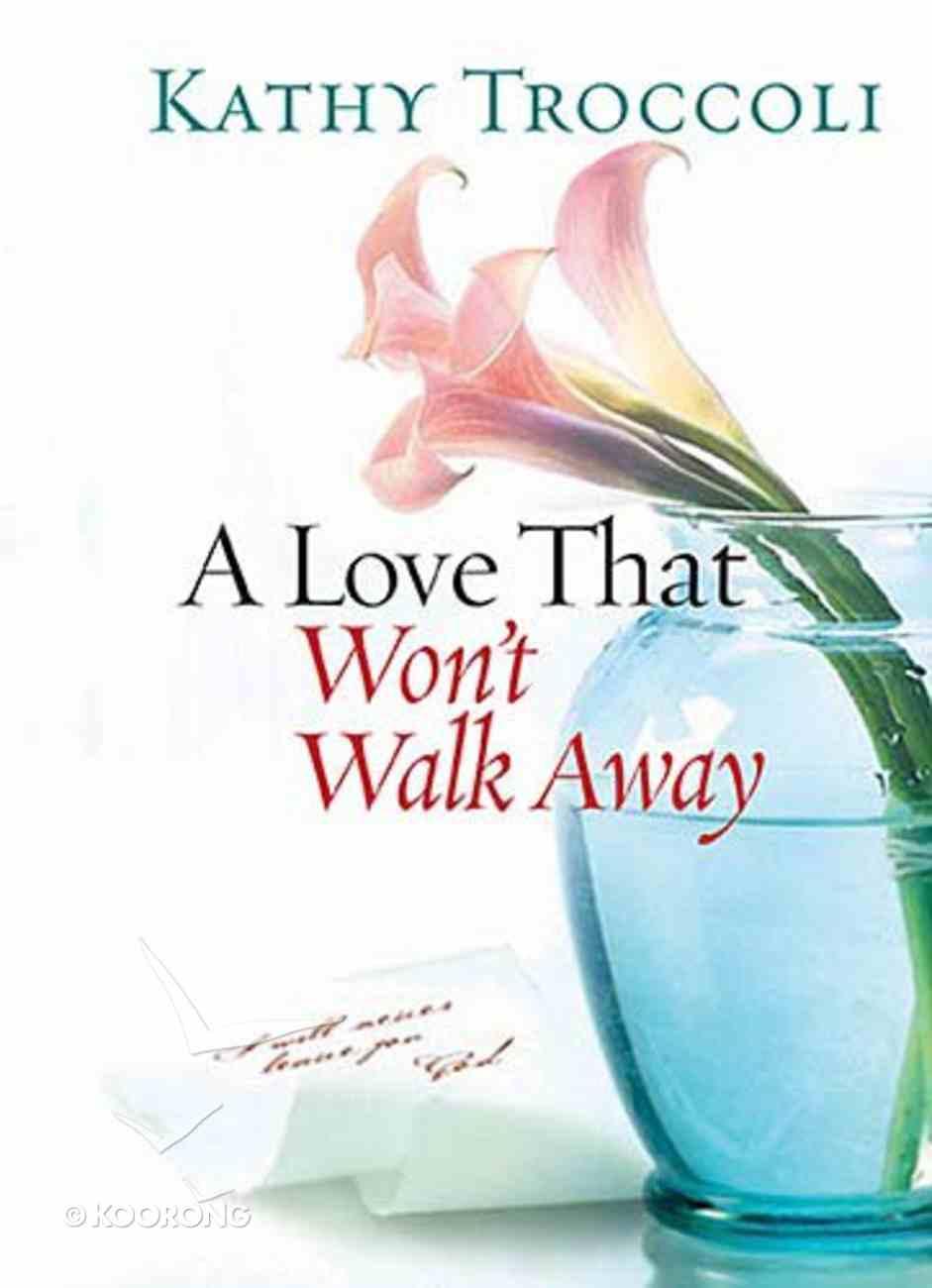 A Love That Won't Walk Away Hardback