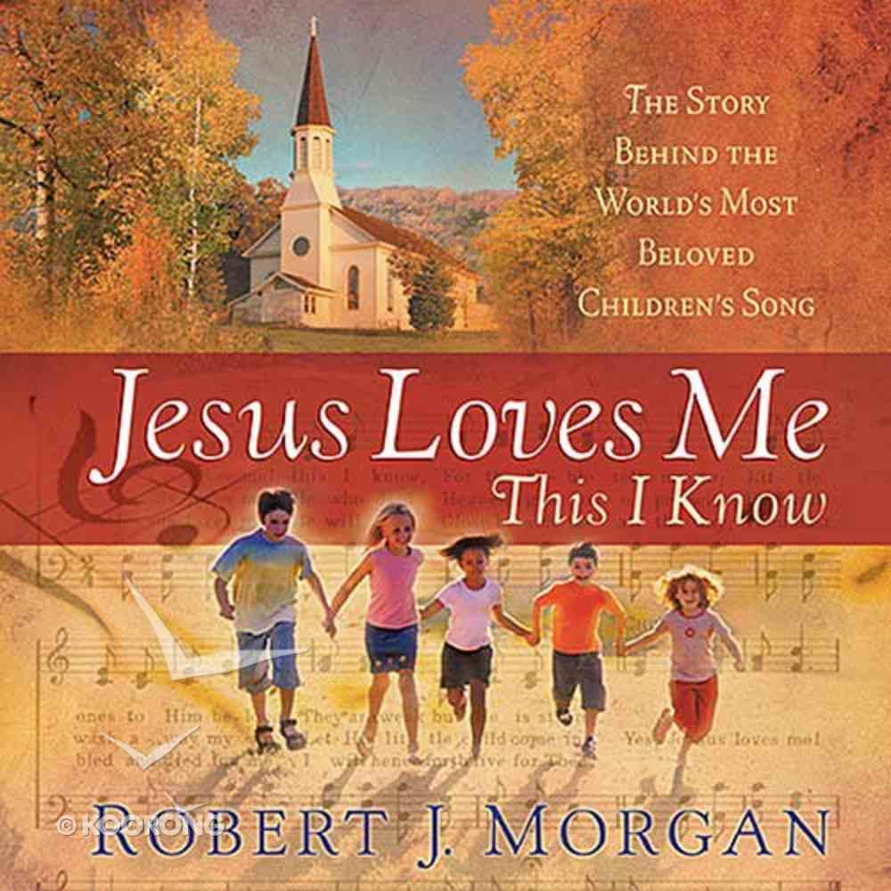 Jesus Loves Me This I Know Hardback