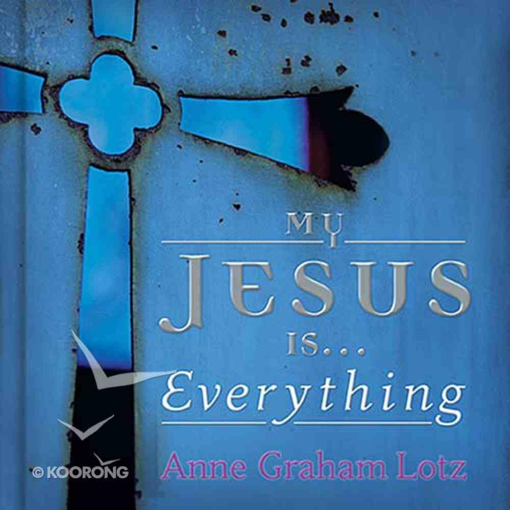 My Jesus Is... Everything! Hardback