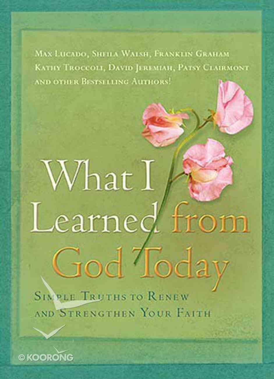 What I Learned From God Today Hardback