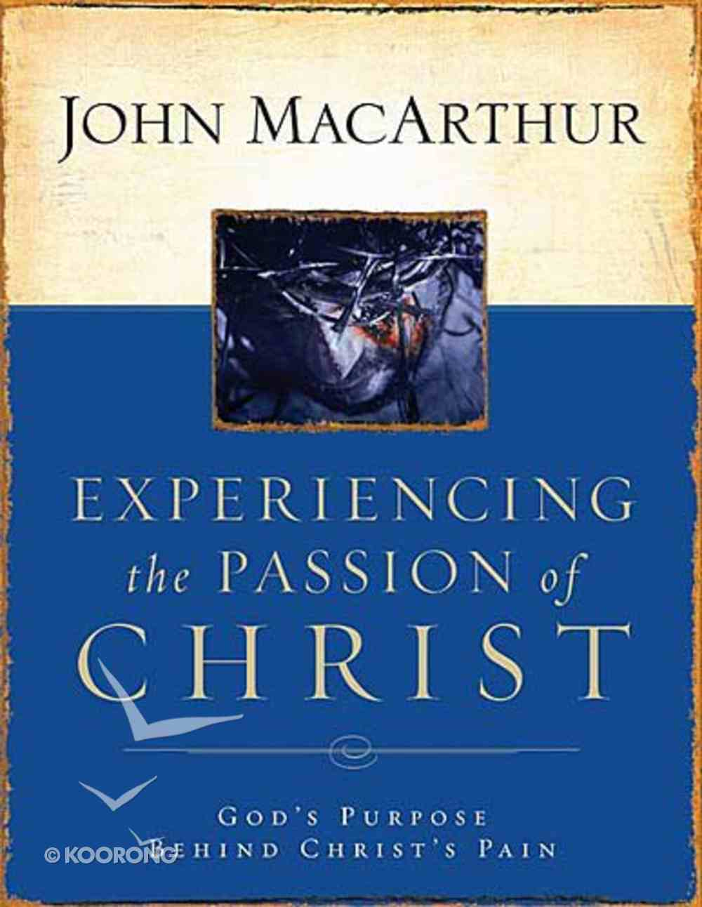 Experiencing the Passion of Christ Paperback