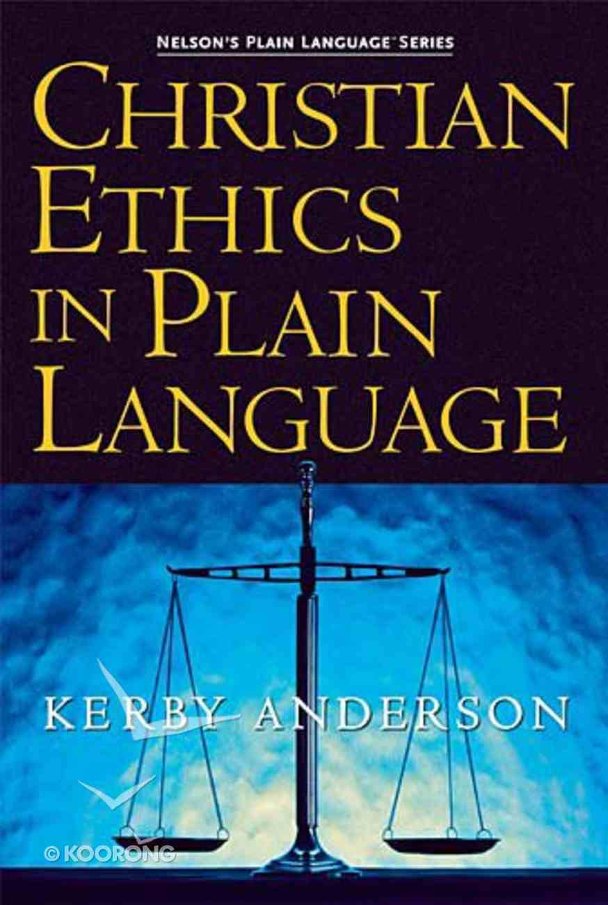 Christian Ethics in Plain Language (Nelson's Plain Language Series) Paperback