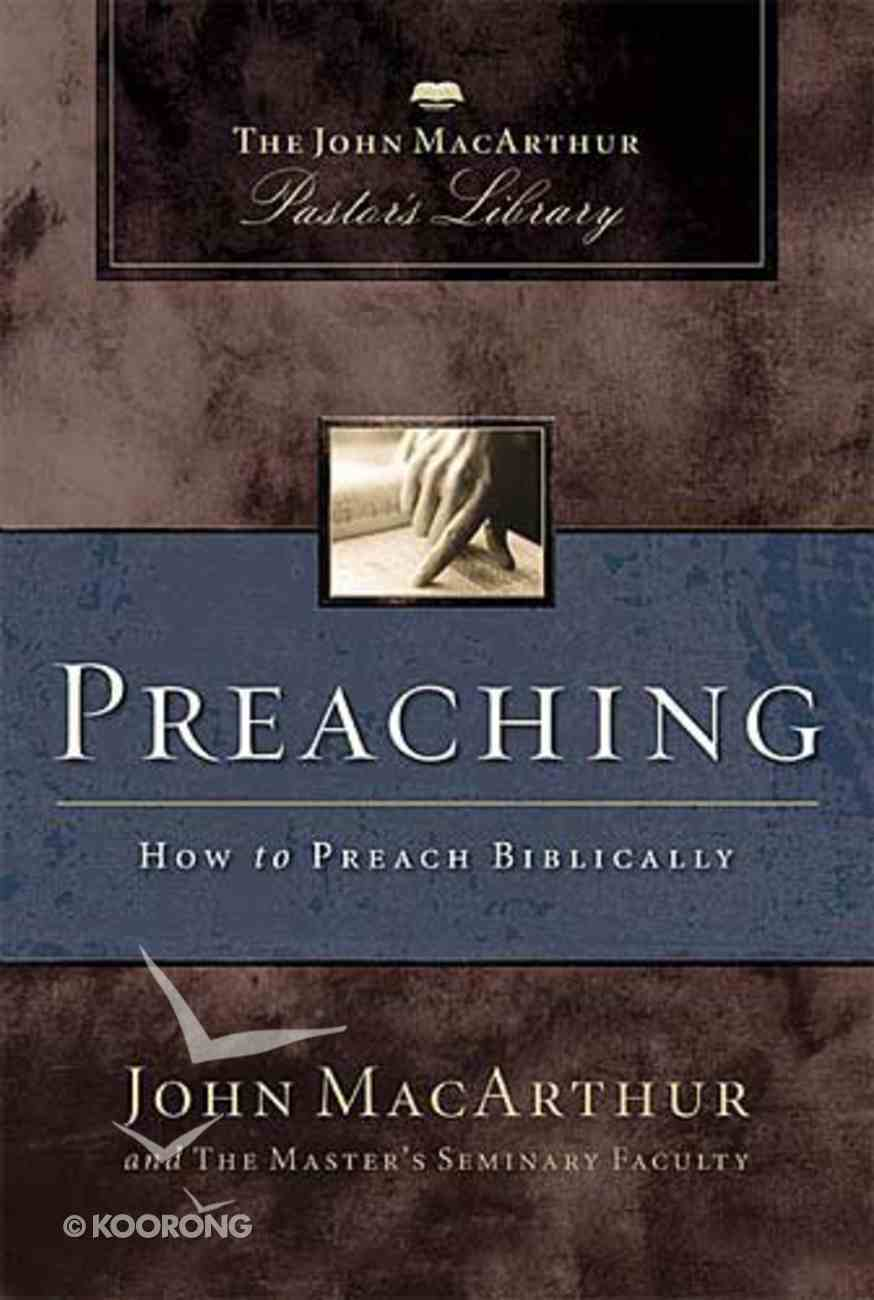 Preaching (John Macarthur Pastor's Library Series) Hardback