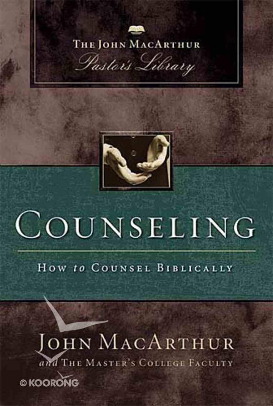 Counseling (John Macarthur Pastor's Library Series) Hardback