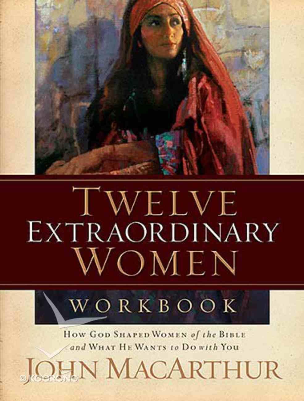 Twelve Extraordinary Women Workbook Paperback