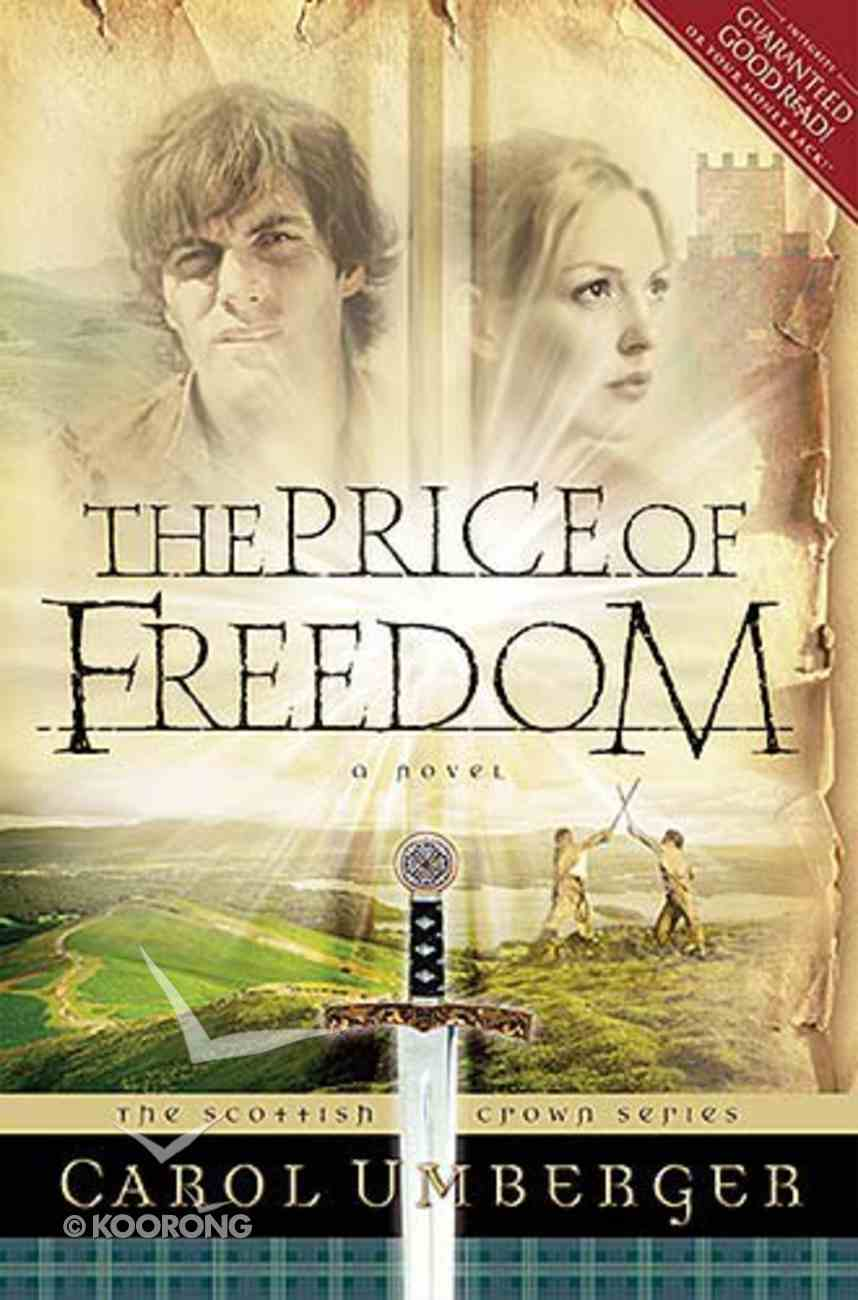 The Price of Freedom (#02 in Scottish Crown Series) Paperback