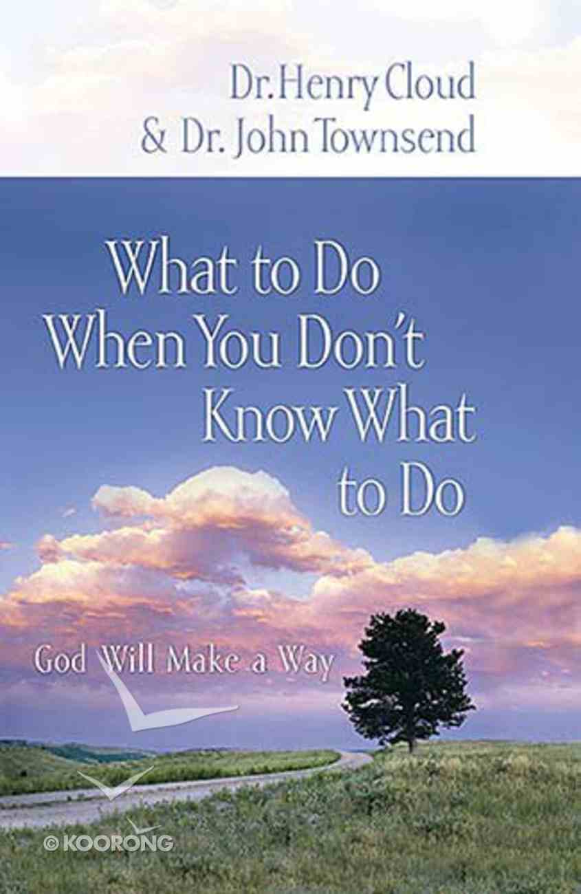 God Will Make a Way (What To Do When You Dont Know What To Do Series) Hardback