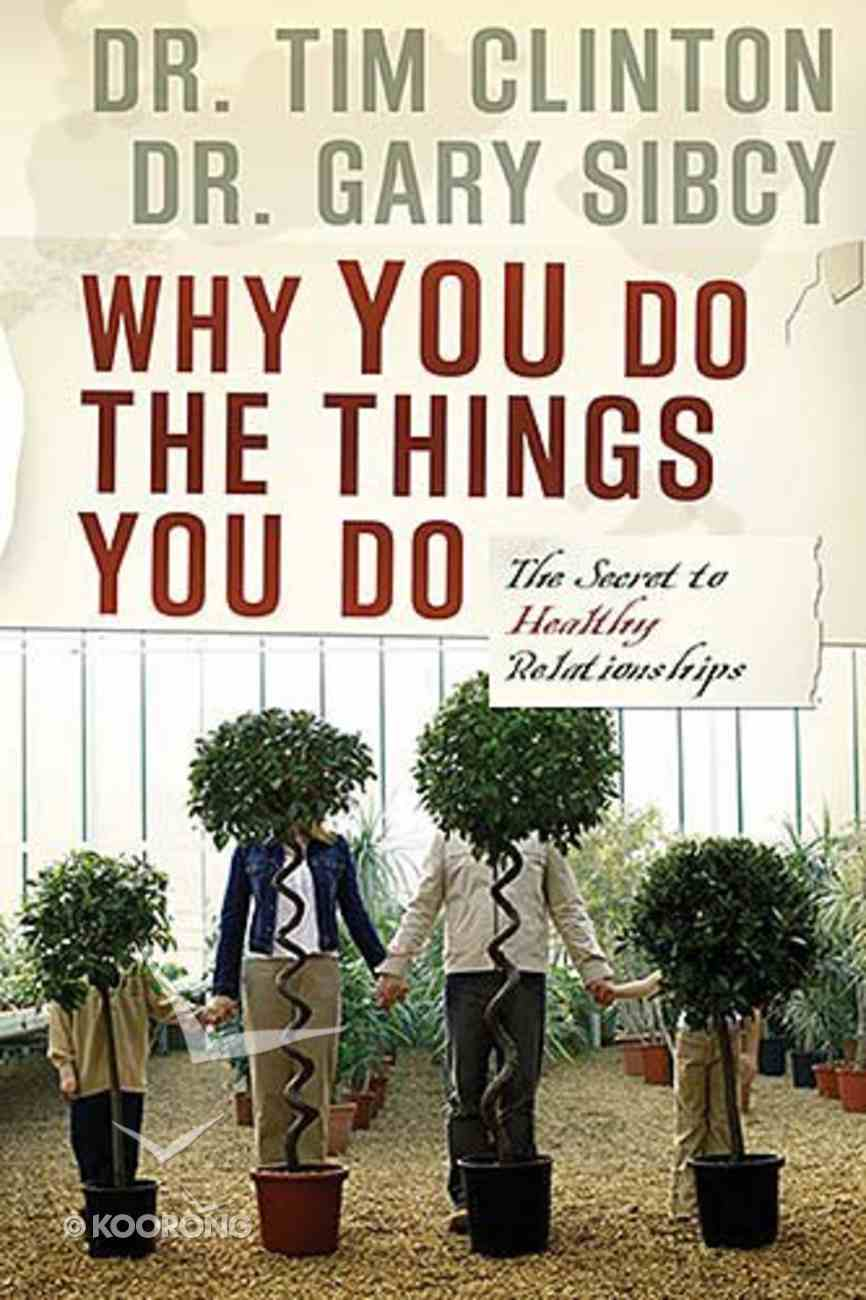 Why You Do the Things You Do Paperback