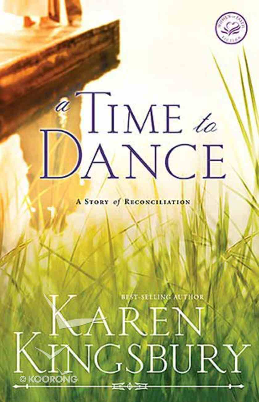 A Wof Fiction: Time to Dance (Women Of Faith Fiction Series) Paperback