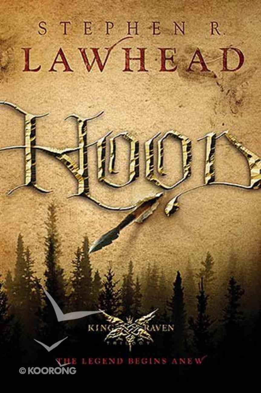 Hood (#01 in King Raven Trilogy Series) Hardback