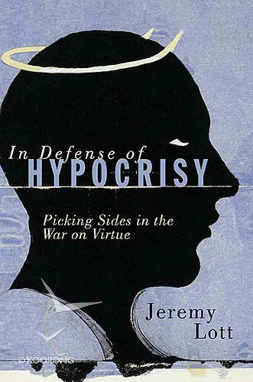 In Defense of Hypocrisy Hardback