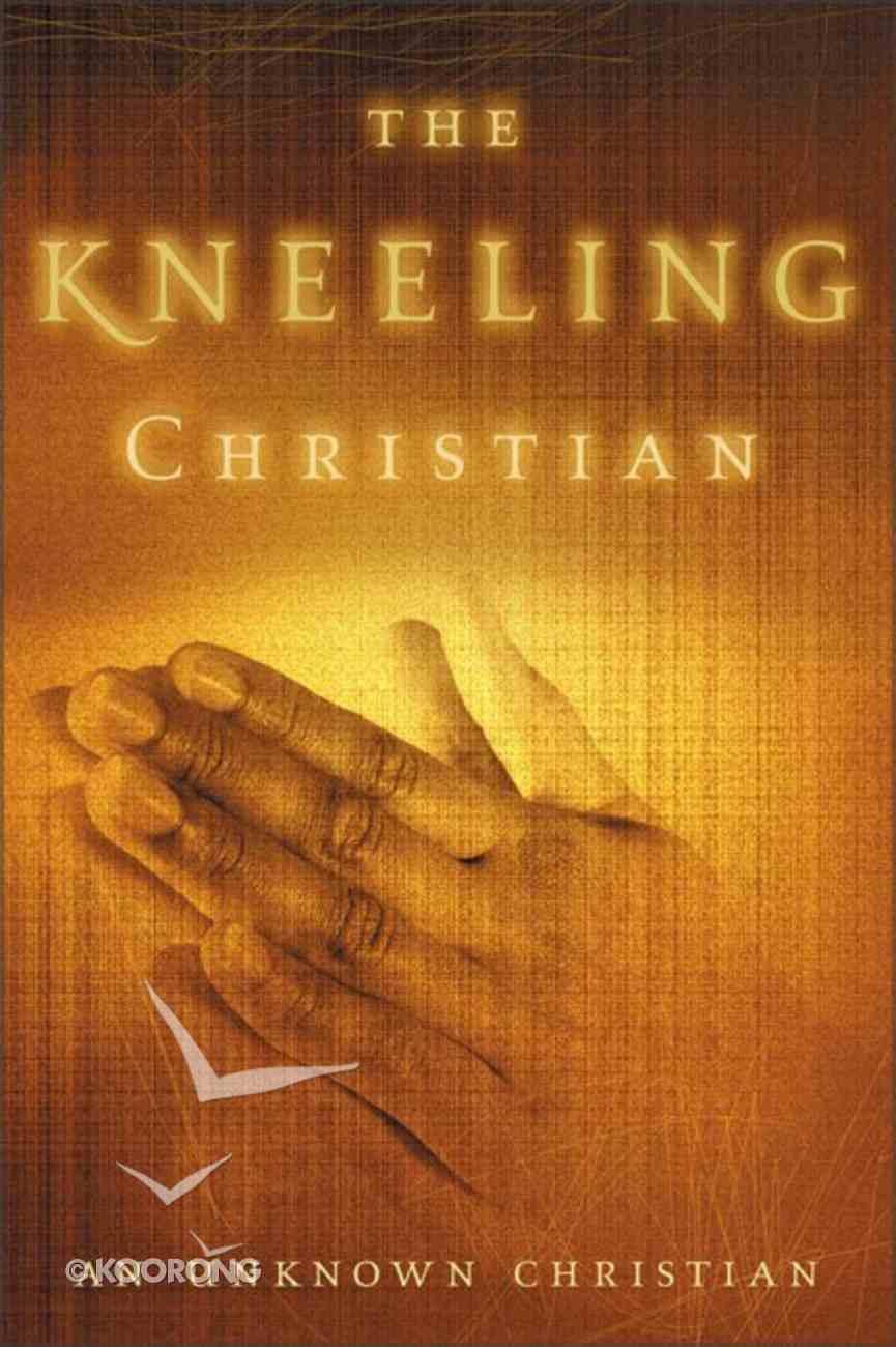 The Kneeling Christian Paperback