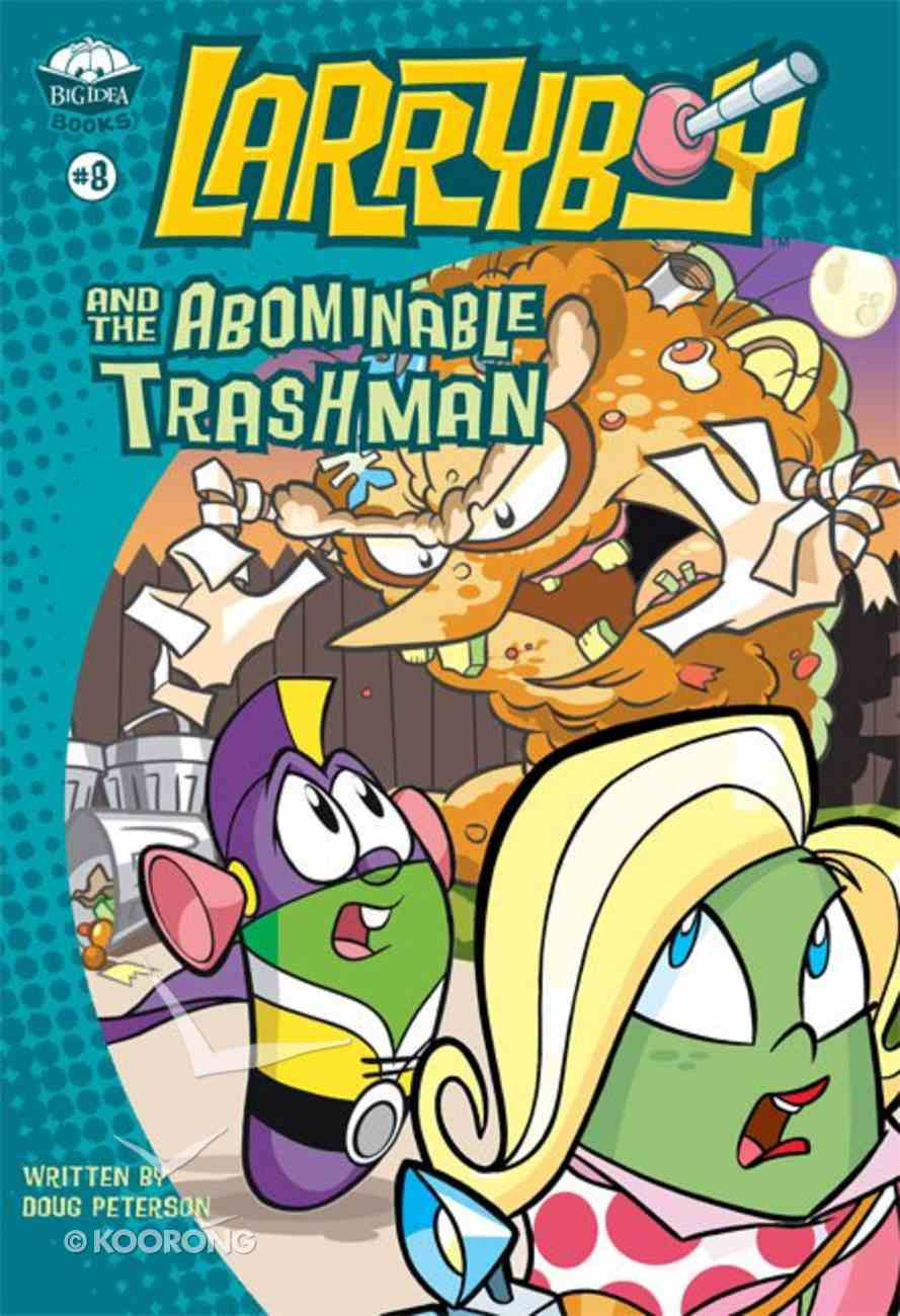 And the Abominable Trashman (#08 in Larryboy Series) Paperback