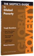 Skeptic's Guide To Global Poverty, The: Tough Questions, Direct Answers image