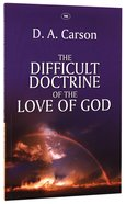 The Difficult Doctrine of the Love of God PB Large Format