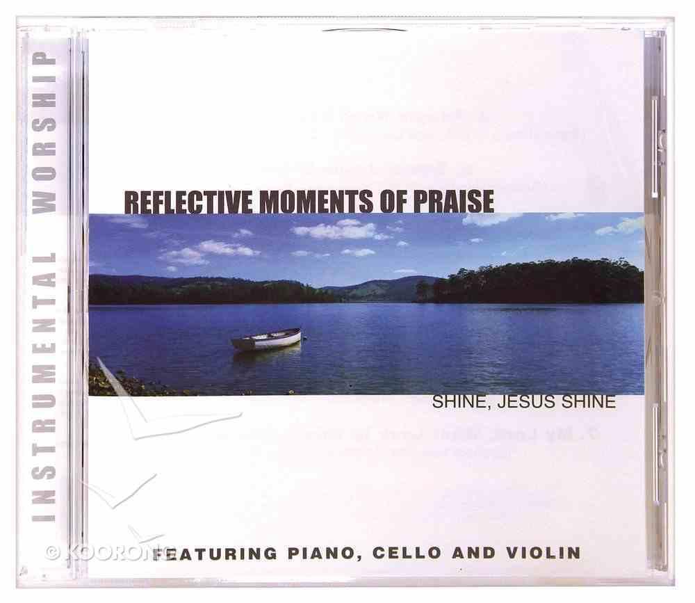 Shine Jesus Shine (Reflective Moments Of Praise Series) CD