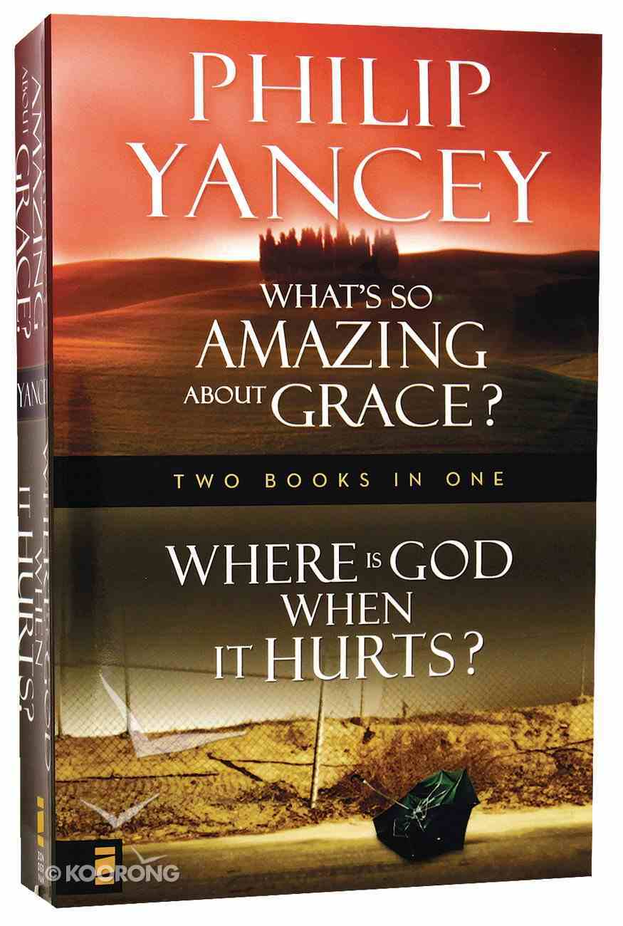 Where is God When It Hurts/What's So Amazing About Grace? Paperback