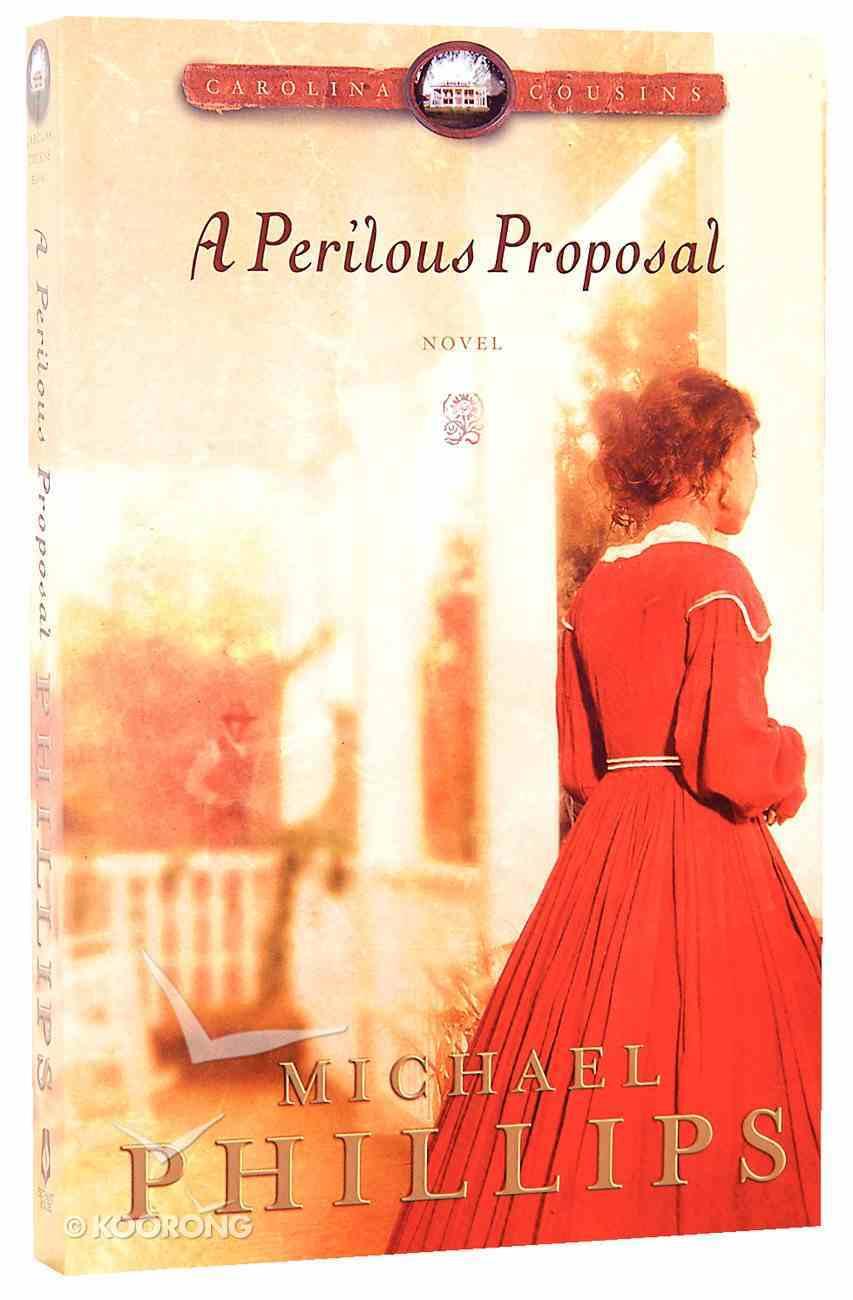 A Perilous Proposal (#01 in Carolina Cousins Series) Paperback