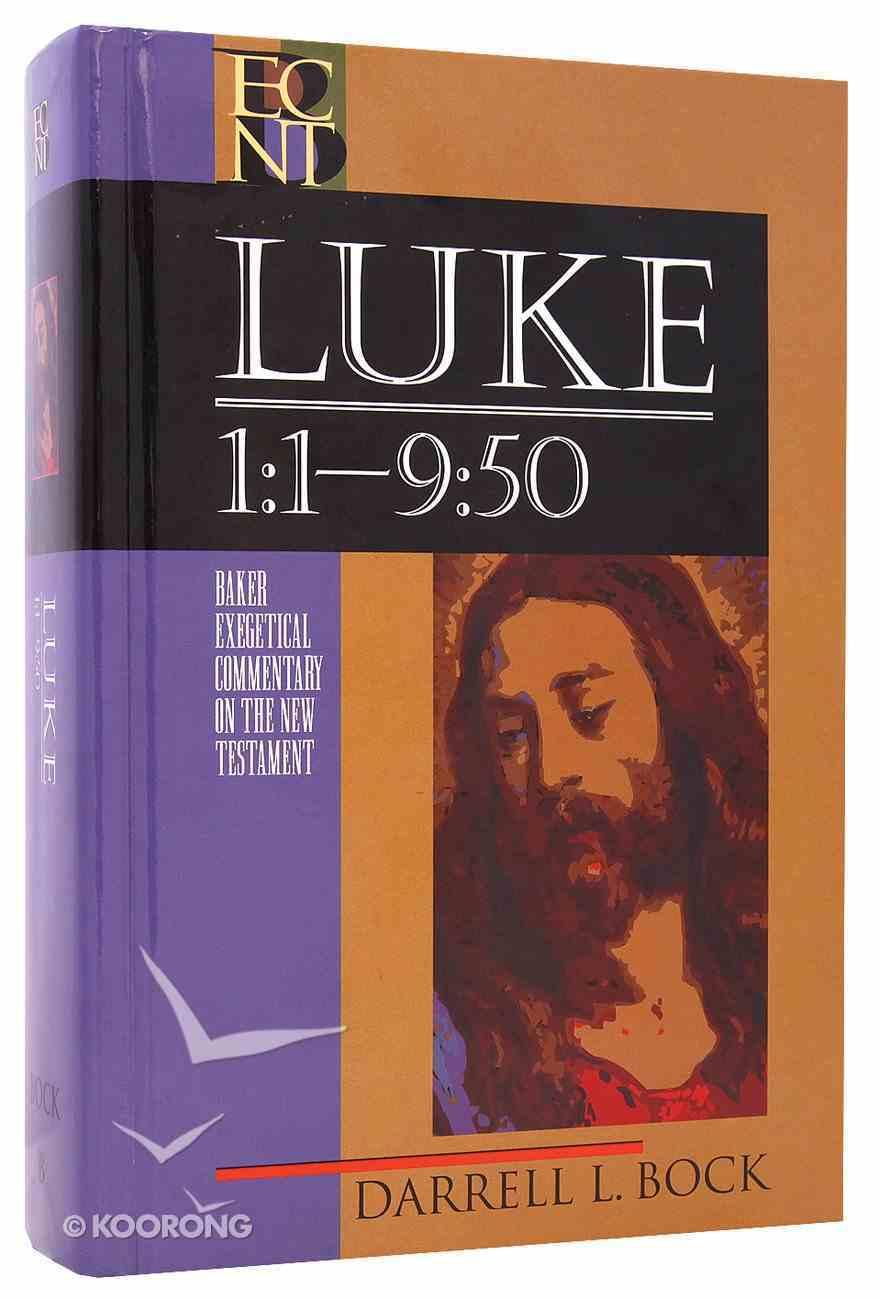 Luke 1: 1-9 50 (Volume 1) (Baker Exegetical Commentary On The New Testament Series) Hardback