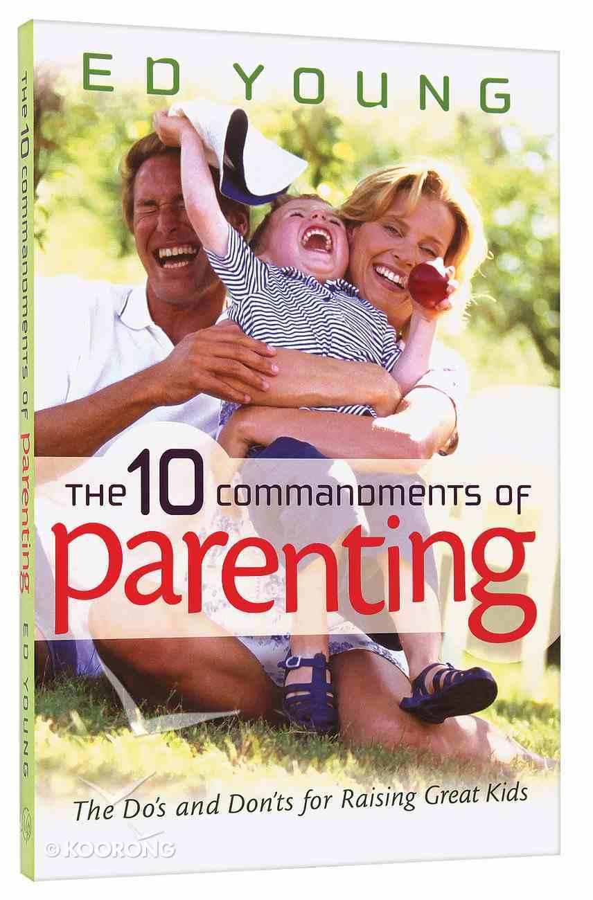 The 10 Commandments of Parenting Paperback