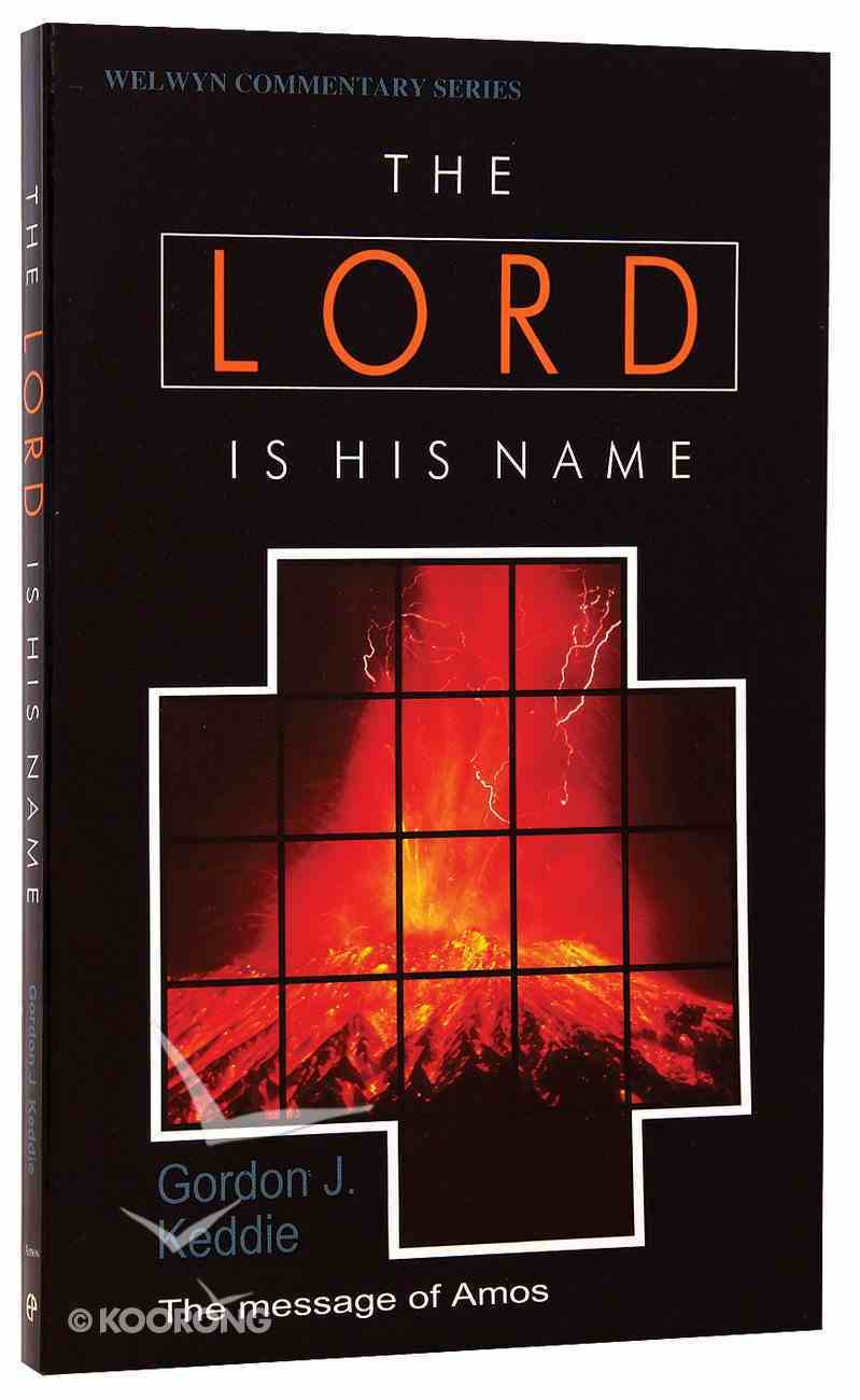 Lord is His Name (Amos) (Welwyn Commentary Series) Paperback