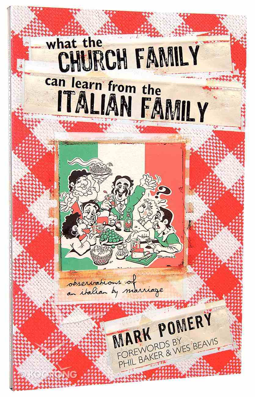 What the Church Family Can Learn From the Italian Family Paperback