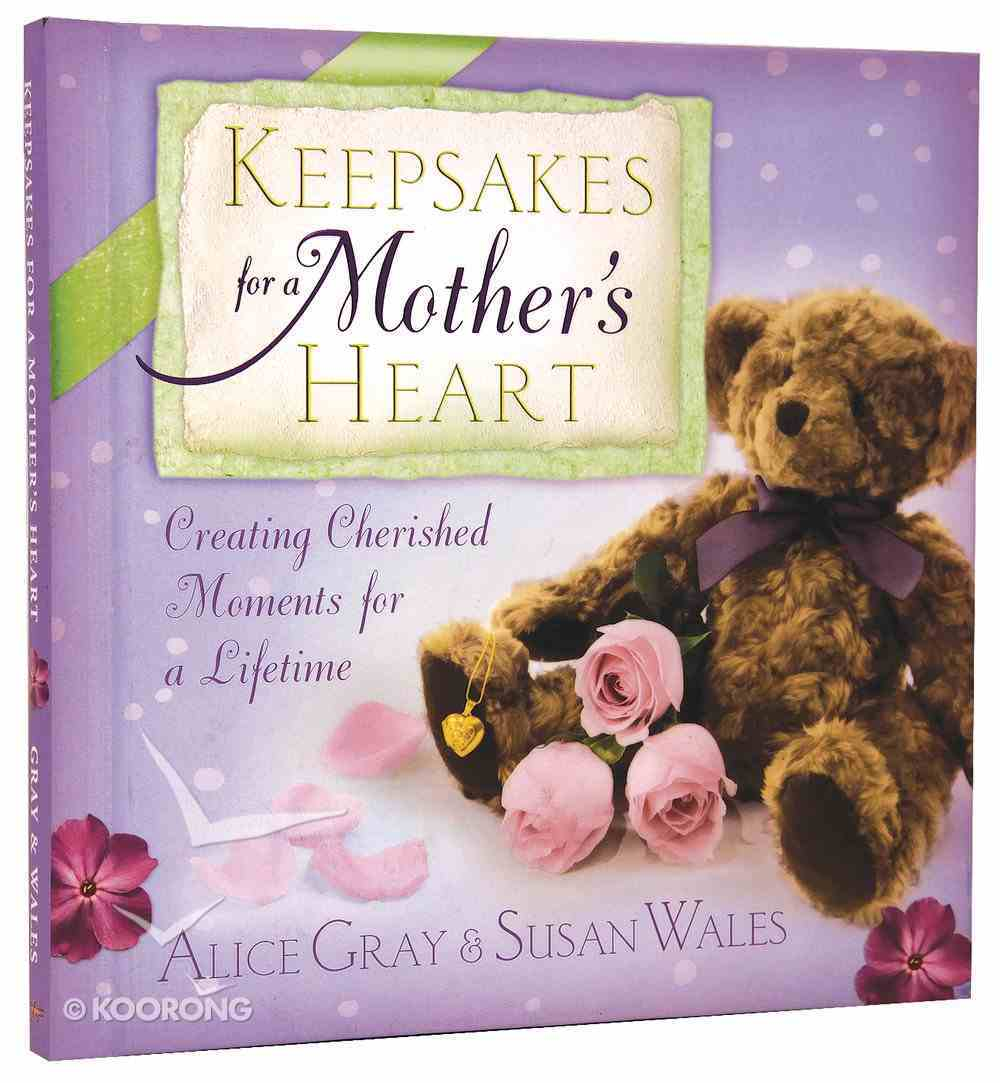Keepsakes For a Mother's Heart Hardback