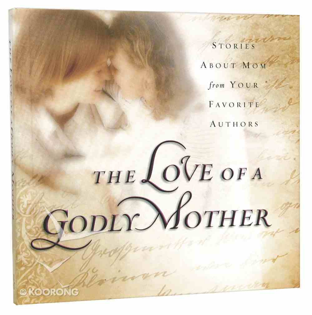 Love of a Godly Mother Paperback