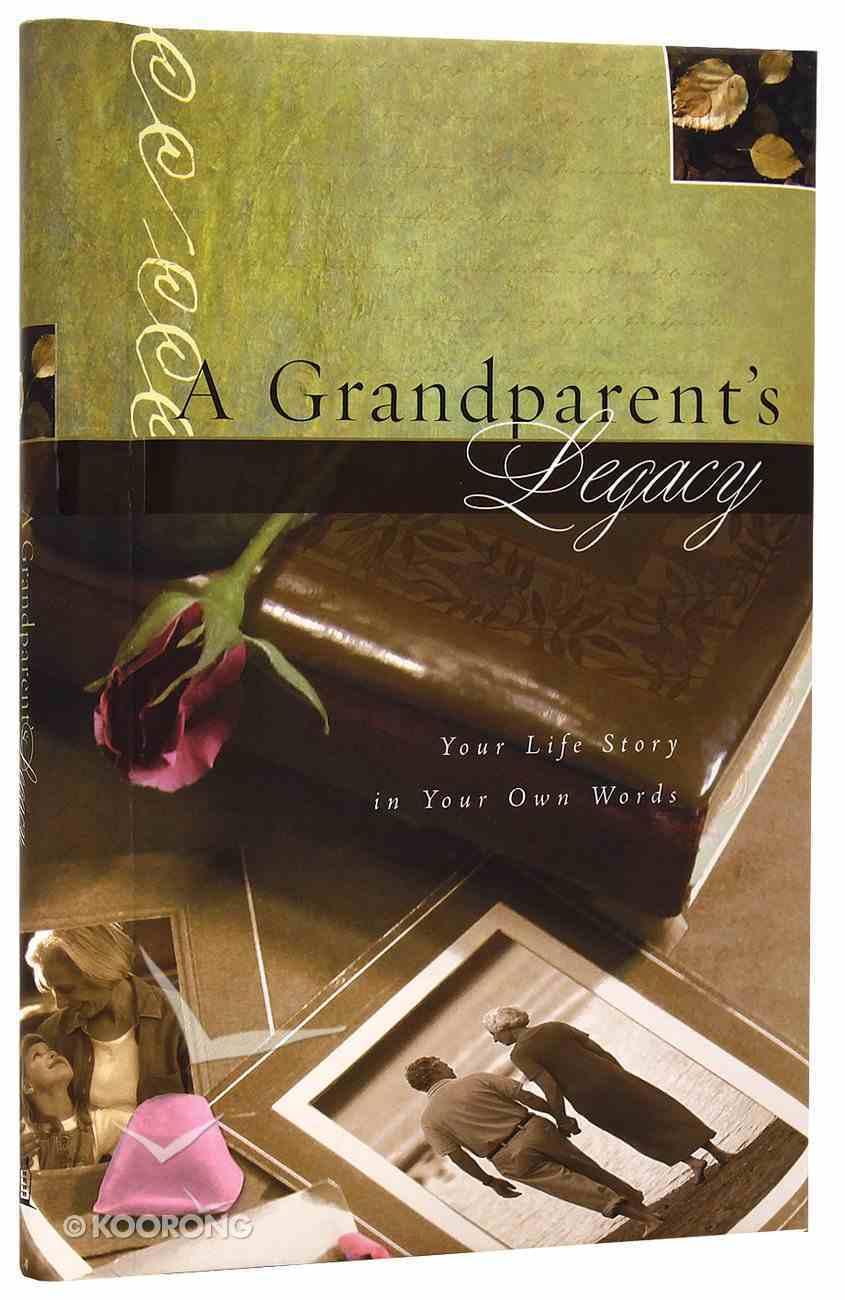 A Grandparent's Legacy Hardback