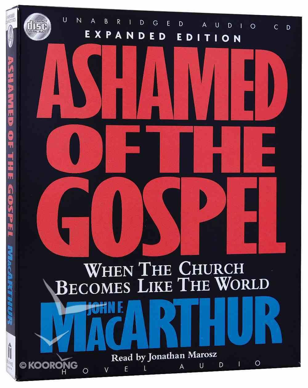 Ashamed of the Gospel (Unabridged 8cds) CD