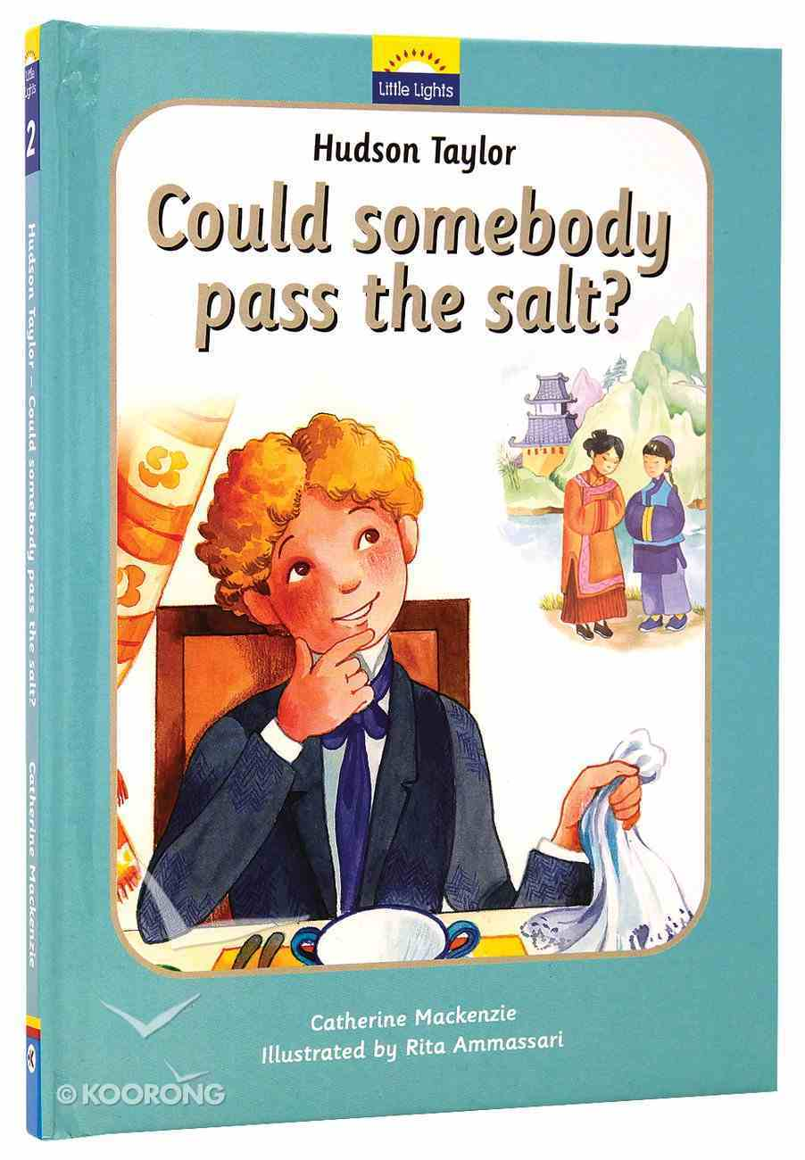 Hudson Taylor - Can Somebody Pass the Salt? (Little Lights Biography Series) Hardback