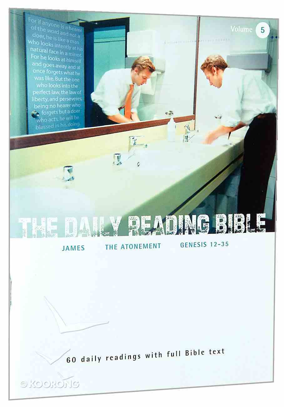 James, Genesis 12-35 and Studies on the Atonement (#05 in Daily Reading Bible Series) Paperback