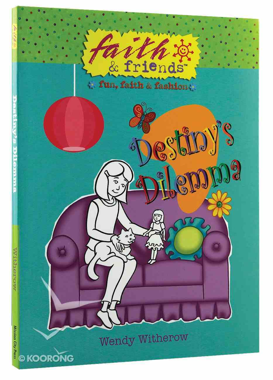 Destiny's Dilemma (Faith & Friends Series) Paperback