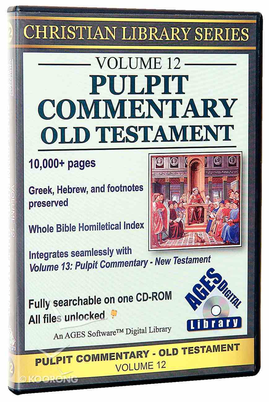 Cls Ages Volume 12 Pulpit Commentary Old Testament CDROM CD-rom