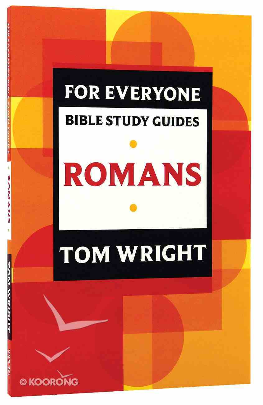 Romans (N.t Wright For Everyone Bible Study Guide Series) Paperback