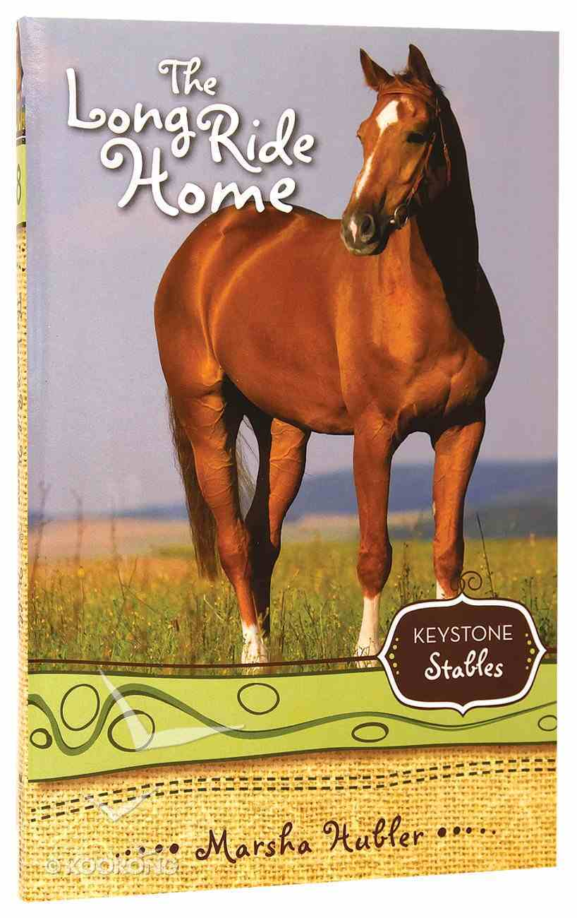 The Long Ride Home (Keystone Stables Series) Paperback