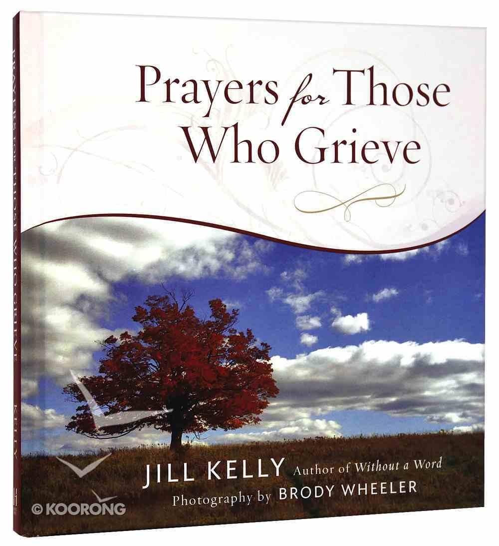 Prayers For Those Who Grieve Hardback