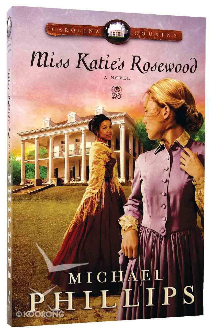 Miss Katie's Rosewood (#04 in Carolina Cousins Series) Paperback