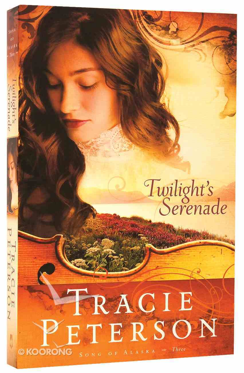 Twilight's Serenade (#3 in Song Of Alaska Series) Paperback