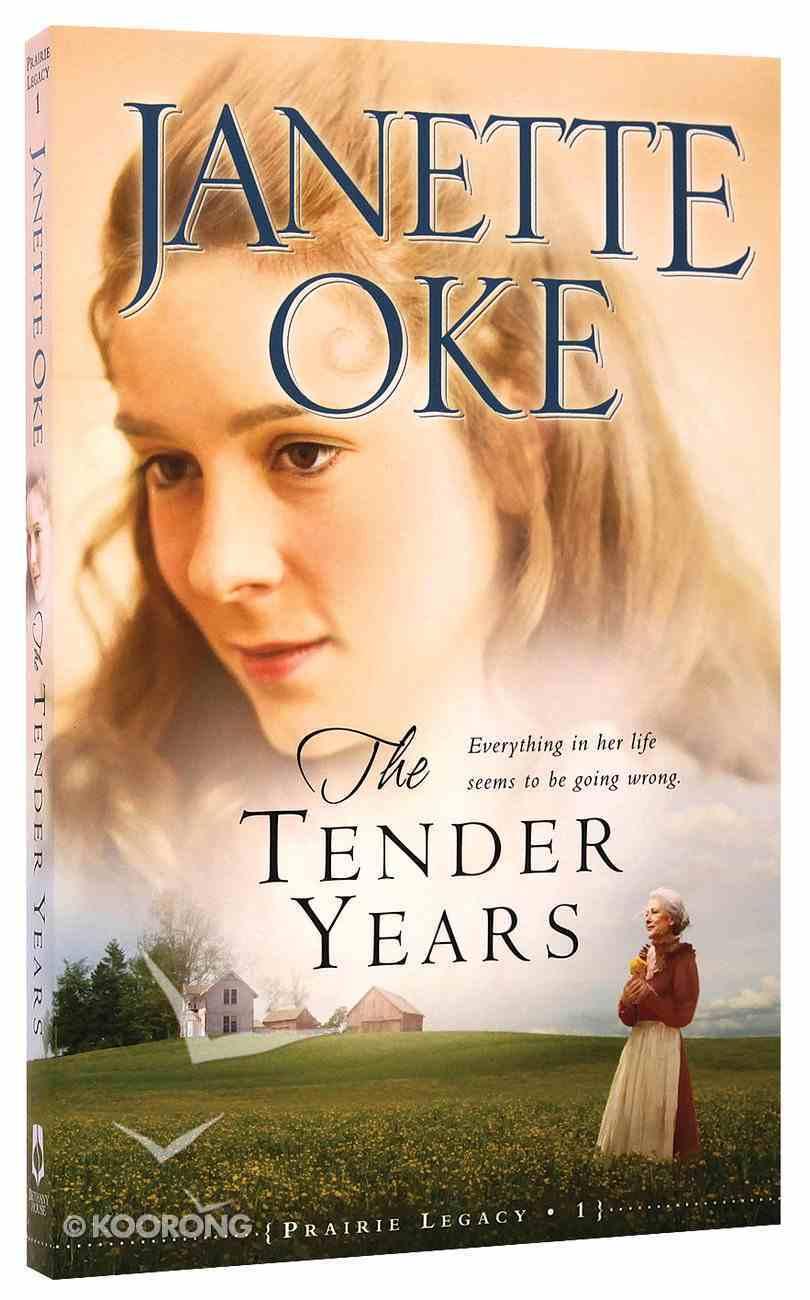 The Tender Years (#01 in Prairie Legacy Series) Paperback